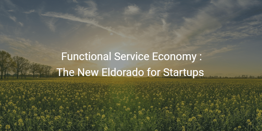 Functional Service Economy The New Eldorado for Startups